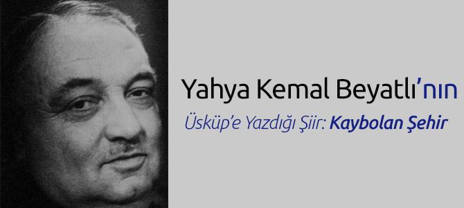 Yahya Kemal Beyatlı Üsküp Şiiri