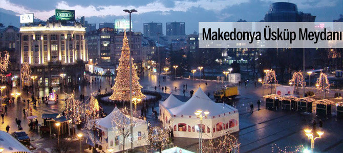 Makedonya Üsküp Meydanı